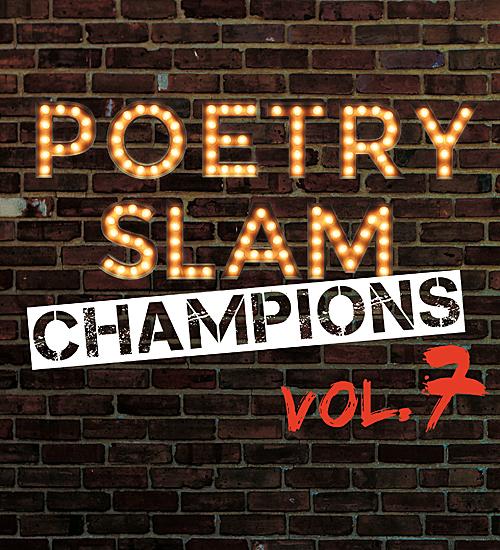 POETRY SLAM CHAMPIONS 7